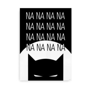 """Plakat med Batman og teksten """"Nananana..."""" - sort"""