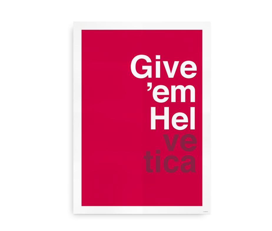Give 'Em Helvetica - plakat med Helvetica typografi
