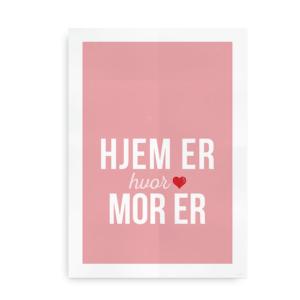 Hjem er hvor mor er - mors dag plakat