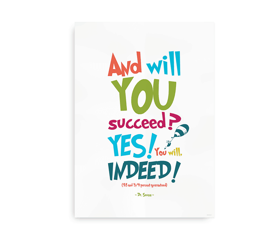 """""""And will you succeed? Yes you will. Indeed"""" - Dr. Seuss citat plakat i flotte farver"""