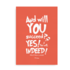 """And will you succeed? Yes you will. Indeed"" - orange citatplakat med Dr. Seuss"