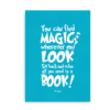 You can find magic - blå citatplakat