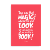 """You can find magic wherever you look. Sit back and relax all you need is a book"" - pink citat plakat med Dr. Seuss"