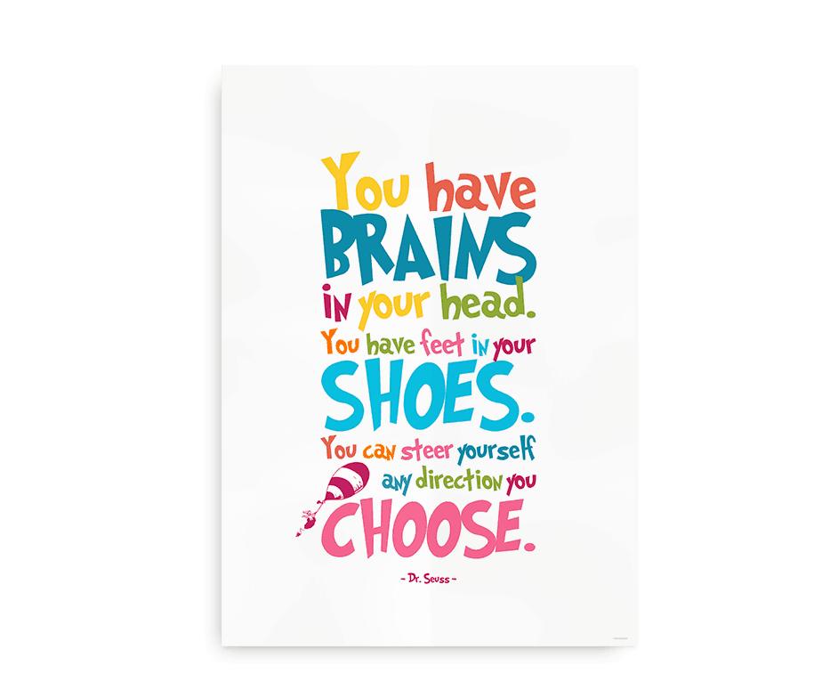 You have brains in your head - hvid plakat med Seuss citat