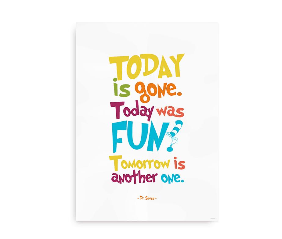 Today is Gone. Today was Fun. Dr. Seuss citatplakat i flotte farver