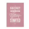 """The secret of getting ahead"" plakat til iværksætteren"