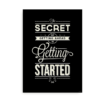 """""""The secret of getting ahead is getting started"""" - plakat med citat"""