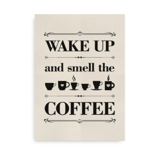 Wake up and smell the coffee - plakat med kaffe til køkken