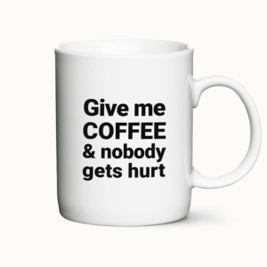 Give Me Coffee - krus med citat