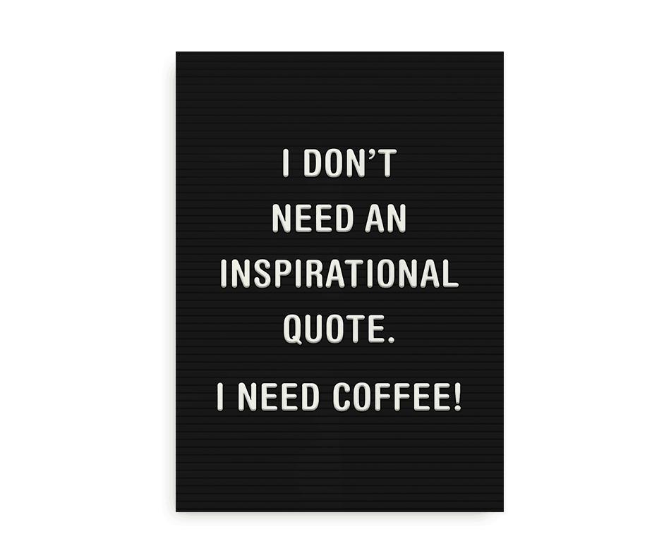 No Quote - Just Coffee plakat med citat