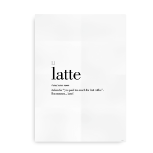 Latte definition quote poster