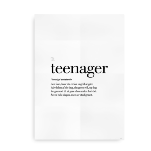 Teenager dansk definition betydning citat plakat