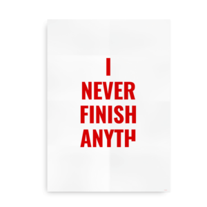 I never finish anything - plakat rød