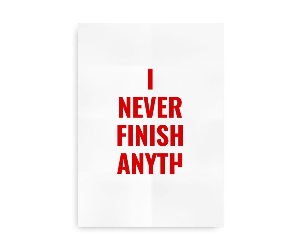 I never finish anything - plakat rød