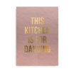 This kitchen is for dancing - plakat til køkken