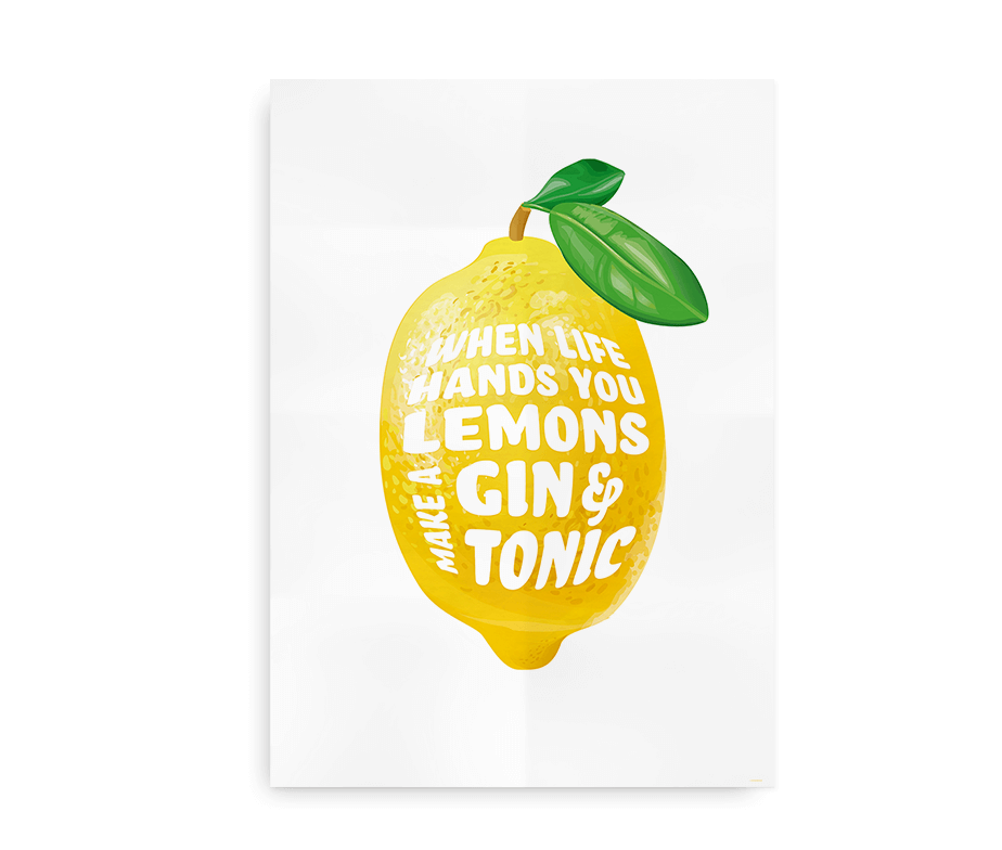 When Life Hands You Lemons make a gin and tonic - plakat