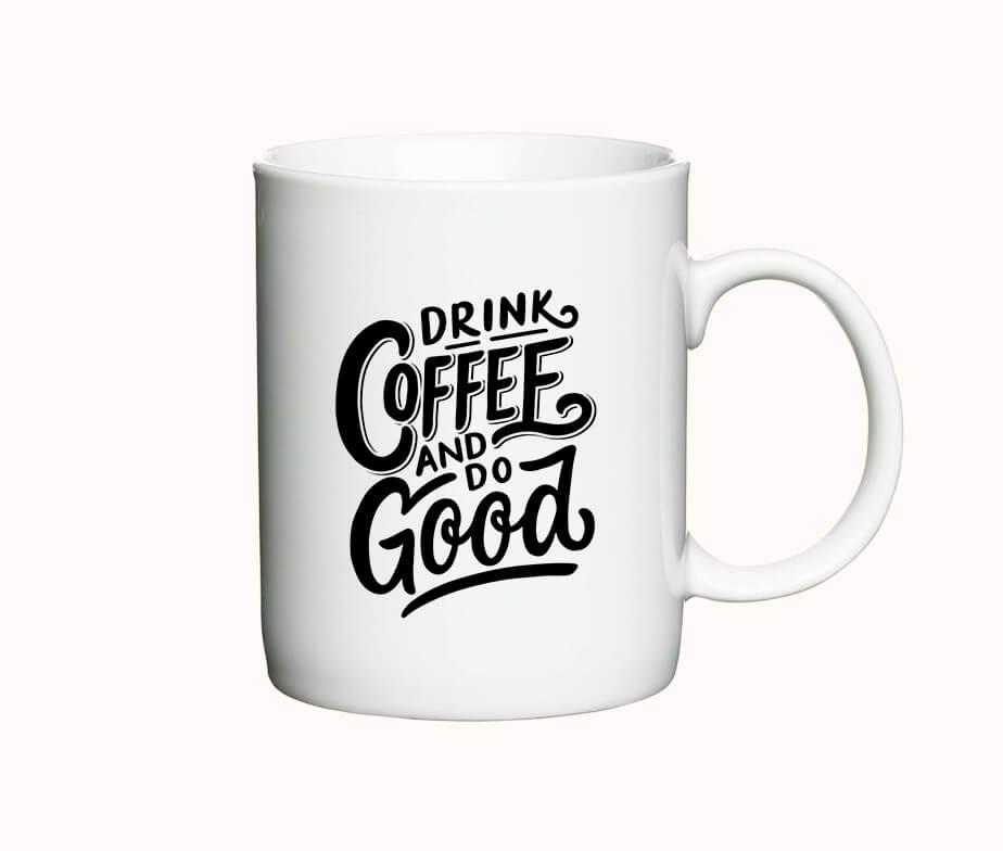 "Krus med teksten ""Drink coffee and do good"""