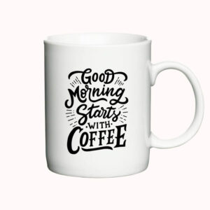"Krus med teksten ""Good morning starts with coffee"""